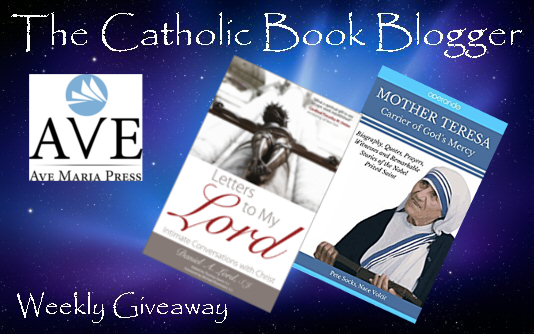 CBB Giveaway: Letters to My Lord AND Mother Teresa: Carrier of God's Mercy