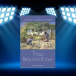 CBB Review: These Beautiful Bones