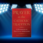 CBB Review: Prayer in the Catholic Tradition