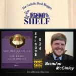 Off the Shelf 024 with Brandon McGinley