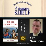 Off the Shelf 026 with Eric Sammons