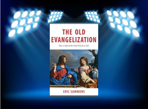 the-old-evangelization-spotlight