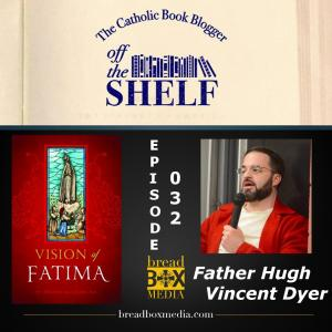 episode-032-fr-hugh-vincent-dyer