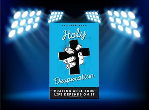 holy_desperation_spotlight