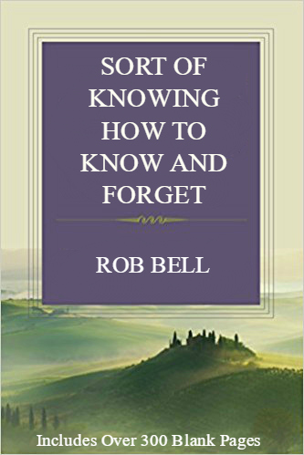 KNOWING Rob Bell 2