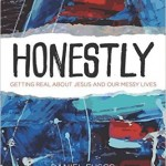 'Honestly': An introduction to life's messiness