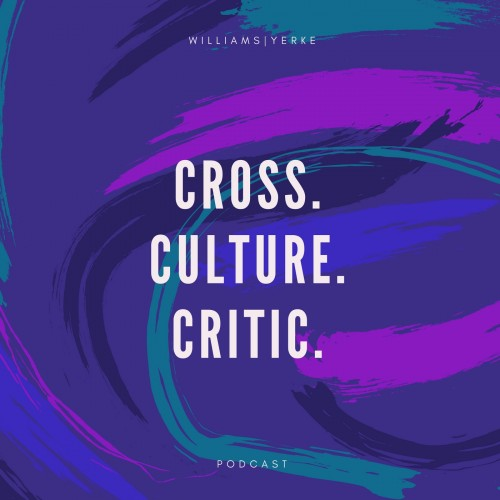 CROSS.CULTURE.CRITIC. Podcast Reboots With New Co-host Joe Yerke