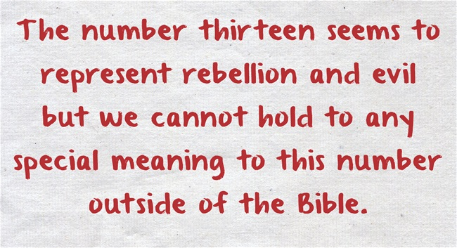 What Does The Number Thirteen 13 Mean Or Represent In The Bible