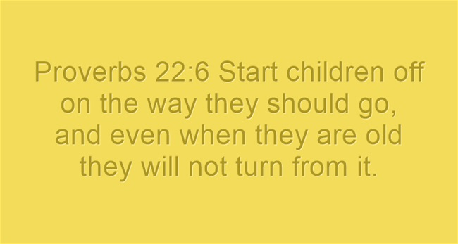 Youth-Bible-Verses Proverbs 22:6 Start children off on the way they ...