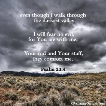 Psalm 23 4 even though i walk through the valley of the shadow of