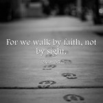 For-we-walk-by-faith-not