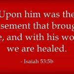"Is ""By His Stripes We Are Healed"" A Promise To Heal Everyone?"