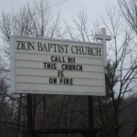 Nothing like adapting a come-on line for a church sign.