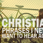 Nine (Final) Christian Cliches to Avoid