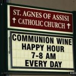 It's happy hour not just because they use real wine; you also get two-for-one indulgences on all sins too! Venial sins only, please.