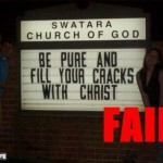 "Church Sign Epic Fails, ""Fill Your Cracks"" Edition"