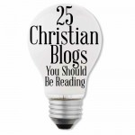 25 Christian Blogs You Should Be Reading (Readers' Choice, 2013)