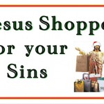 Jesus shopped for your sins
