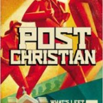 Five Reasons post-Christianity is Good for Us