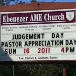 "#1. If churches don't know how to spell ""judgment,"" who does? #2. Could we maybe move pastor appreciation day up a day, since, yaknow, some of you won't be here tomorrow (not saying who...)"