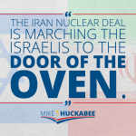 Huckabee: Obama is Marching Israelis to the Door of the Oven
