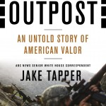 "The Face of America in the World: A Review of Jake Tapper's ""The Outpost: An Untold Story of American Valor"""
