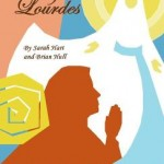 A New Musical About Bernadette of Lourdes