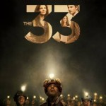 "When Faith, Determination, & Ingenuity Saved Lives: A Review of ""The 33"""