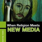 Pushing the Edges: New Media and Religious Communities (by Hannah Heinzekehr)