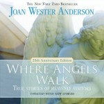 """Where Angels Walk,"" Stories of the Angels Among Us"