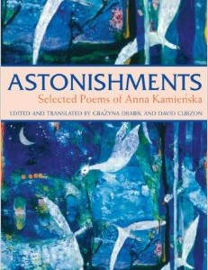 Kamienska is a Polish poet who wrote about faith in the most confounding situations.
