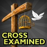 The Cross Examined Podcast!