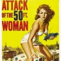 "Poster for 1958 movie, ""Attack of the 50 Foot Woman"""