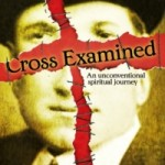 Cross Examined: An Unconventional Spiritual Journey