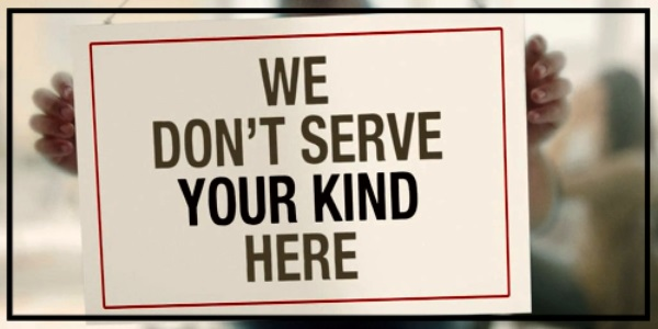 we dont serve your kind