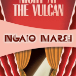 Ngaio Marsh: Night at the Vulcan