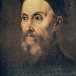 John Calvin: A very great mind, but, from the Latter-day Saint perspective, grievously wrong on some very fundamental matters