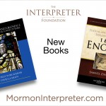 On the left, the first book published by The Interpreter Foundation. On the right, the coming next book to be published by the Foundation. Several more books are in the pipeline. (Thanks to Bryce Haymond for creating this slide.  Click to enlarge.  Click again to enlarge further.)