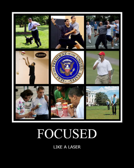Obama focused like a laser