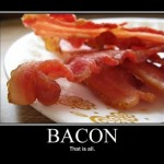 Nothing better than bacon