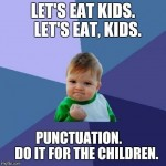Punctuation: Do it for the children