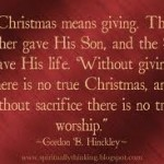 A quote from Gordon B. Hinckley, whom I miss