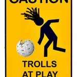 Caution: Trolls at Play