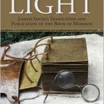 """""""'From Darkness unto Light' takes a fresh look at recovery, publication of the Book of Mormon"""""""