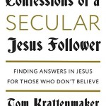 Can secularists learn from the teachings of Jesus? This author thinks they can