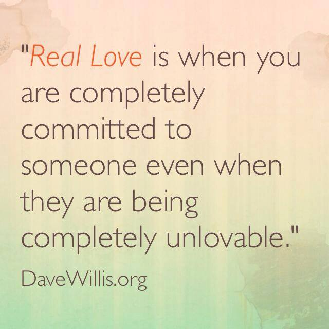 A Real Love Quotes : Dave Willis Real love quote quotes marriage