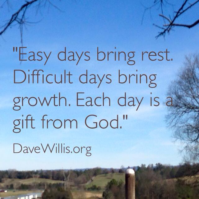Image of: Words Dave Willis Quote Quotes Each Day Is Gift From God Patheos Dave Willis Quotes Dave Willis
