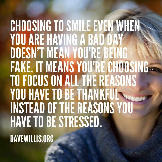 Quotes About Smiling Through Hard Times: Dave Willis Quotes