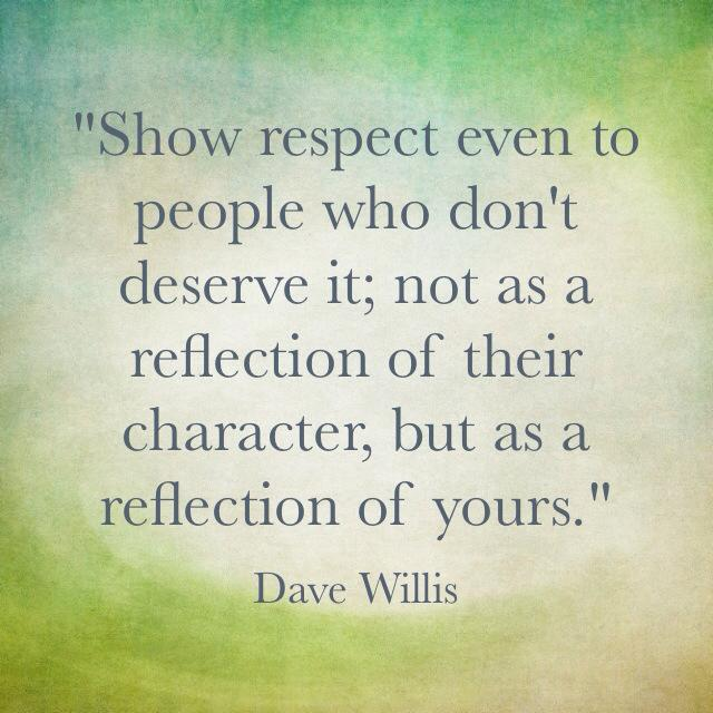 Dave Willis respect quote