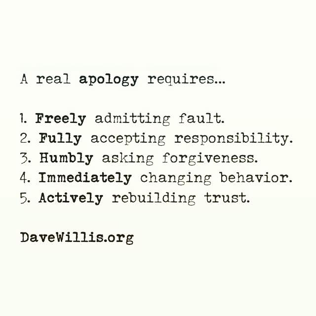Davev Willis quote davewillis.org a real apology requires forgiveness trust responsibility humbly rebuilding love